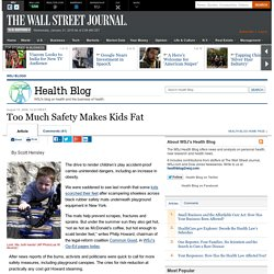 Too Much Safety Makes Kids Fat - Health Blog