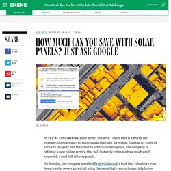 How Much Can You Save With Solar Panels? Just Ask Google