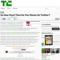 So How Much Time Do You Waste On Twitter?