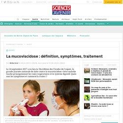 La mucoviscidose : définition, symptômes, traitement