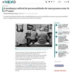A mudança radical de personalidade de uma pessoa com 14 e 77 anos - Nexo Jornal