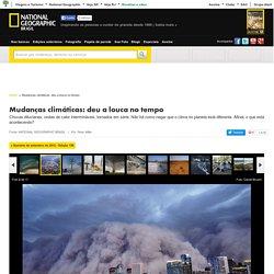 Mudanças climáticas: deu a louca no tempo - Galeria de Fotos