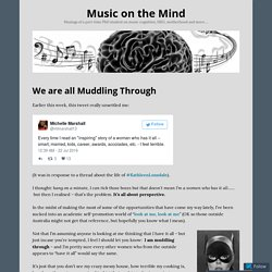 We are all Muddling Through – Music on the Mind