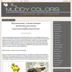 Muddy Colors: What Women Want...in Women Characters