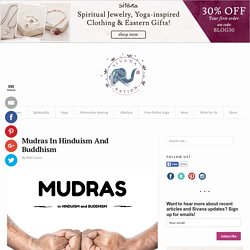 Mudras In Hinduism And Buddhism - Sivana Blog