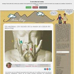 Les mudras, ces signes de la mains au coeur du bien-être