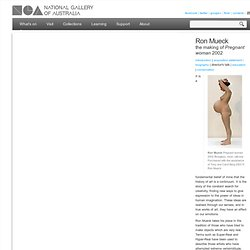 Ron Mueck: the making of Pregnant woman 2002