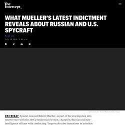 What Mueller's Latest Indictment Reveals About Russian and U.S. Spycraft