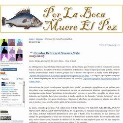 Por La Boca Muere El Pez - Círculos Del Cereal Navarra Style