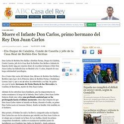 Muere el Infante Don Carlos, primo hermano del Rey Don Juan Carlos