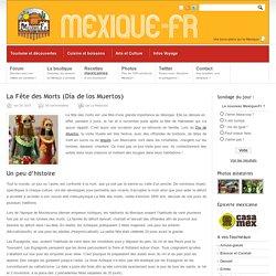 La Fête des Morts (Día de los Muertos) - www.Mexique-Fr.com