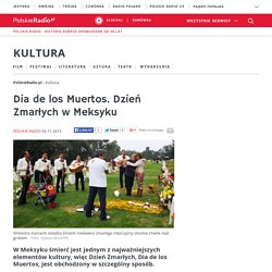 Dia de los Muertos. Dzień Zmarłych w Meksyku - Kultura