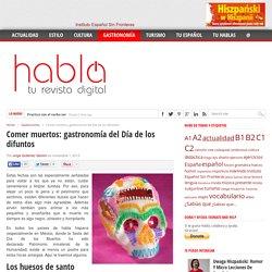 Comer muertos: gastronomía del Día de los difuntos - Revista Habla