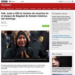 Irak: sube a 250 el número de muertos en el ataque de Bagdad de Estado Islámico del domingo - BBC Mundo