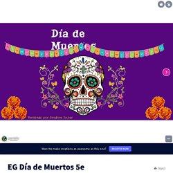 EG Día de Muertos 5e by larreasabrina on Genially
