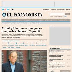 Airbnb y Uber muestran que es tiempo de colaborar: Tapscott