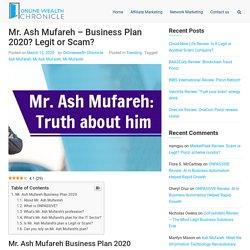 Mr. Ash Mufareh business plan legit or Scam? OWC 2020