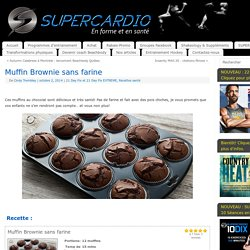 Muffin Brownie sans farine - SuperCardio