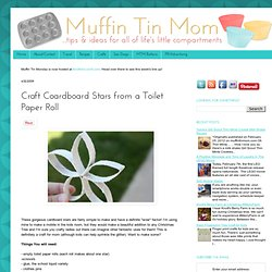 Muffin Tin Mom: Craft Coardboard Stars from a Toilet Paper Roll