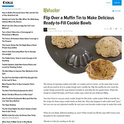 Flip Over a Muffin Tin to Make Delicious Ready-to-Fill Cookie Bowls