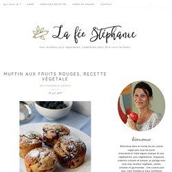 Muffin aux fruits rouges, recette végétale - La Fée Stéphanie