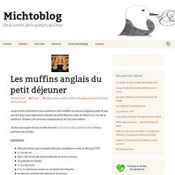 Les muffins anglais du petit déjeuner