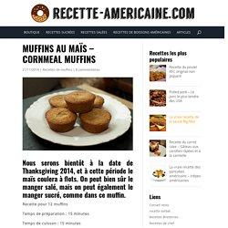 Muffins au maïs - Cornmeal muffins