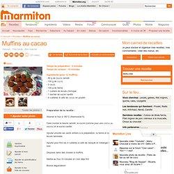 Muffins au cacao : Recette de Muffins au cacao