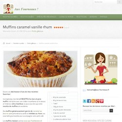 Muffins caramel vanille rhum recette facile