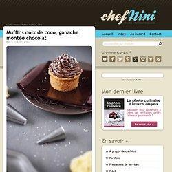 Muffins noix de coco, ganache montée chocolat