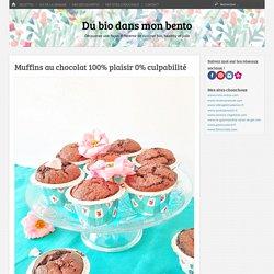 Muffins au chocolat 100% plaisir 0% culpabilité - Du bio dans mon bento