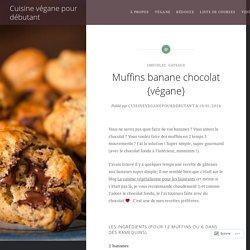 Muffins banane chocolat {végane} – Cuisine végane pour débutant