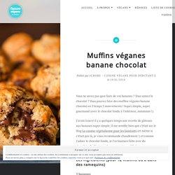 Muffins véganes banane chocolat - Cuisine végane pour débutant·e