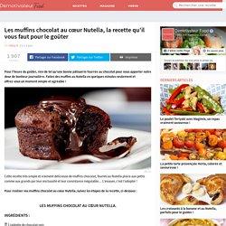 Les muffins chocolat au cœur Nutella, la recette qu'il vous faut pour le goûter