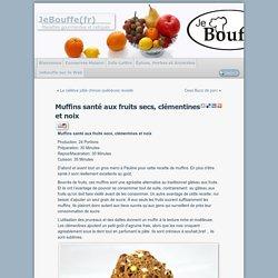 Muffins santé aux fruits secs, clémentines et noix - JeBouffe(fr)