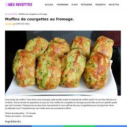Muffins de courgettes au fromage. - Page 2 à 2 - Recettes Faciles