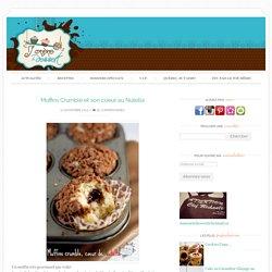 Muffins Crumble et son coeur au Nutella