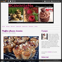 Muffins flocons d'avoine - Cékikilafée
