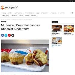 Muffins au Cœur Fondant au Chocolat Kinder WW