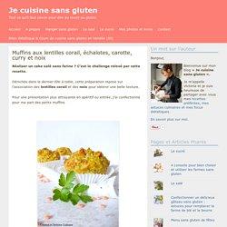 Muffins aux lentilles corail, échalotes, carotte, curry et noix