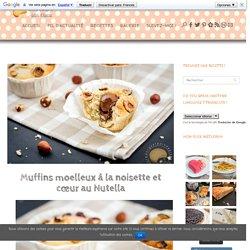 Muffins moelleux à la noisette et cœur au Nutella