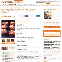 Muffins poires pépites de chocolat de Nadine : Recette de Muffins poires pépites de chocolat de Nadine