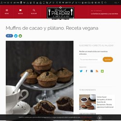 Muffins de cacao y plátano. Receta vegana