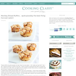 Monkey Bread Muffins... quite possibly the best thing I've ever eaten!