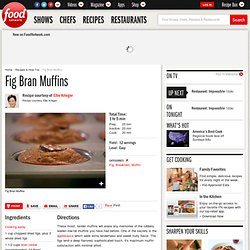 Fig Bran Muffins Recipe : Ellie Krieger