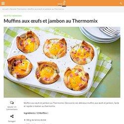 Muffins aux œufs et jambon au Thermomix » Recette Thermomix