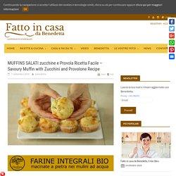 Muffins salati zucchine e provola - Fatto in casa da Benedetta ricetta facile