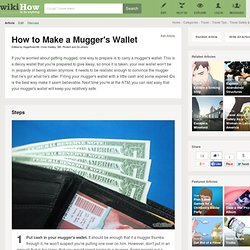 How to Make a Mugger's Wallet