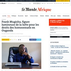 Frank Mugisha, figure lumineuse de la lutte pour les droits des homosexuels en Ouganda