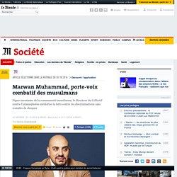 Marwan Muhammad, porte-voix combatif des musulmans
